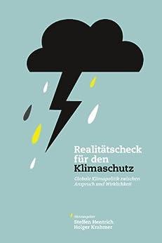 Realitätscheck für den Klimaschutz, Globale Klimapolitik zwischen Anspruch und Wirklichkeit von [Frondel, Manuel, McKitrick, Ross]