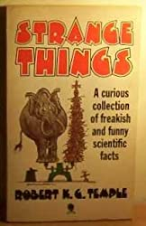 Strange Things: A Collection of Modern Scientific Curiosities