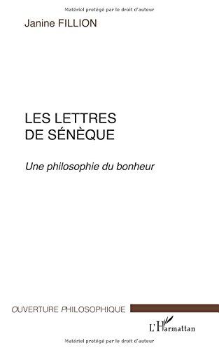 Les lettres de seneque. une philosophie du bonheur par Janine Fillion