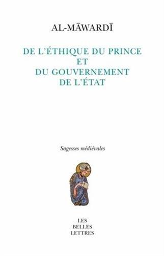 De l' Éthique du Prince et du gouvernement de l'État: al-malik wa siyāsat al-mulk