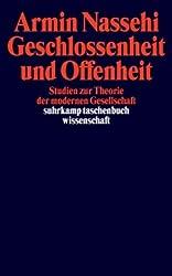 Geschlossenheit und Offenheit: Studien zur Theorie der modernen Gesellschaft (suhrkamp taschenbuch wissenschaft)