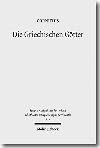 Die Griechischen Götter: Ein Überblick über Namen, Bilder und Deutungen (Scripta Antiquitatis Posterioris ad Ethicam Religionemque pertinentia)