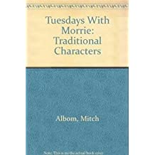 Tuesdays With Morrie: Traditional Characters