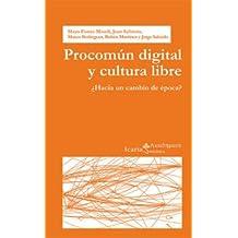 Procomún Digital Y Cultura Libre. ¿Hacia Un Cambio De Época? (Akademeia)