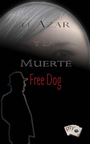 El Azar y la Muerte (Free Dog nº 1)