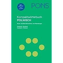 PONS Kompaktwörterbuch Polnisch: Polnisch-Deutsch/Deutsch-Polnisch, Rund 130.000 Stichwörter und Wendungen