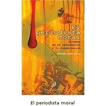 El periodista moral: dilemas de la información y la comunicación (Aula Media)