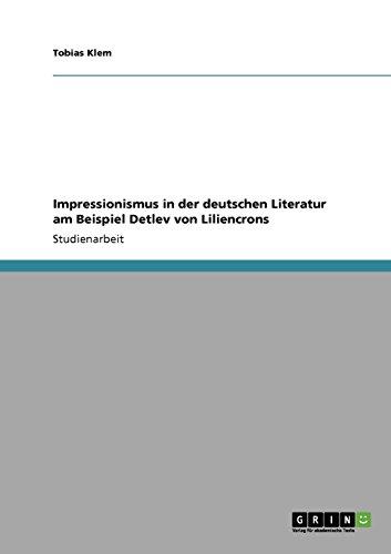 Impressionismus in der deutschen Literatur am Beispiel Detlev von Liliencrons