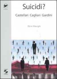 Suicidi? Castellari, Cagliari, Gardini