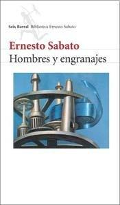 Hombres y Engranajes par Ernesto Sabato