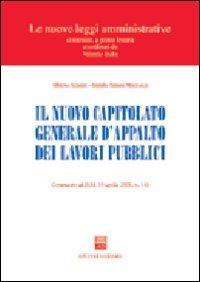 Il nuovo capitolato generale d'appalto dei lavori pubblici. Commento al DM 19 aprile 2000, n. 145