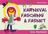 Karneval, Fasching und Fasnet: Eine Werkstatt