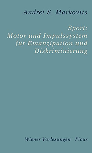 Sport: Motor und Impulssystem für Emanzipation und Diskriminierung (Wiener Vorlesungen)