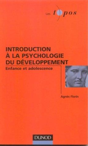 Introduction à la psychologie du développement de l'enfant et de l'adolescent par Florin
