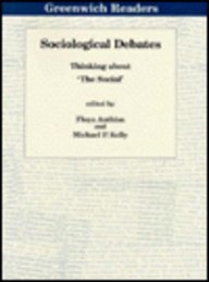 Sociological Debates: Thinking About The Social (Greenwich Readers) (1995-11-27)