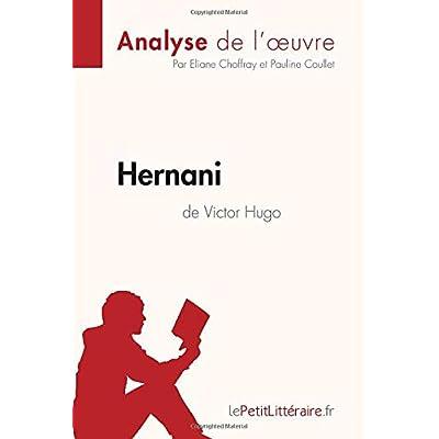 Hernani de Victor Hugo (Analyse de l'oeuvre): Comprendre la littérature avec lePetitLittéraire.fr