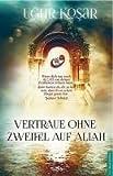 Vertraue ohne Zweifel auf Allah - Ugur Kosar