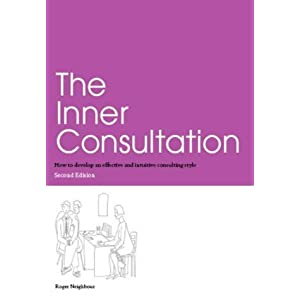 The Inner Consultation: How to Develop an Effective and Intuitive Consulting Style