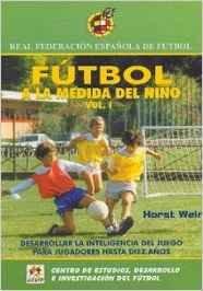 Futbol A La Medida Del Niño (vol.1, Hasta 10 Años)
