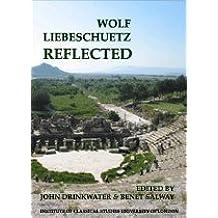 Wolf Liebeschuetz reflected : Essays presented by Colleagues, Friends, and Pupils
