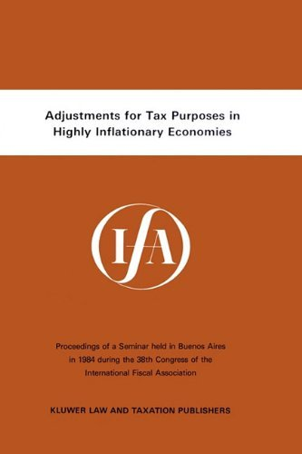 Adjustments For Tax Purposes In Highly Inflationary Economies (IFA congress seminar series) by International Fiscal Association (IFA) (1985-06-06)