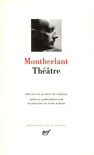 Montherlant : Théâtre