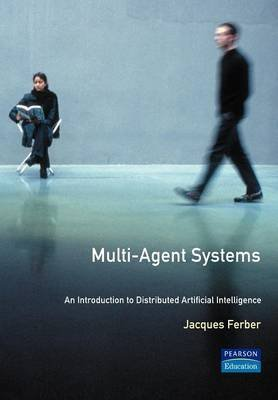 [(Multi-agent Systems : Introduction to Distributed Artificial Intelligence)] [By (author) Jacques Ferber] published on (February, 1999)