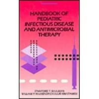 Handbook Of Pediatric Infectious Diseases And Antimicrobial