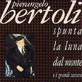 Spunta La Luna Dal Monte E I Grandi Successi By Pierangelo Bertoli (1991)