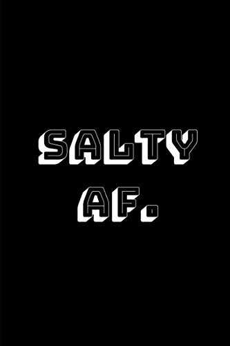 Salty AF: Gamer Journal Notepad for those who love gaming, esports, twitch streaming and live the gamer life
