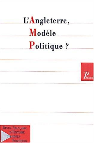 L'Angleterre, modèle politique ? Revue française d'histoire des idées politiques, numéro 12