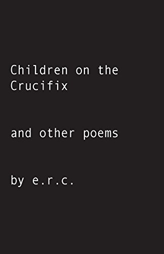 Children on the Crucifix: and other poems