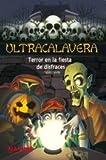 Terror en el baile de disfraces / Terror at the Costume Party (Ultracalavera / Ultra Skull)
