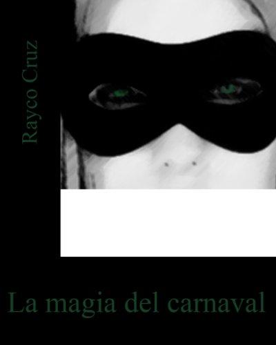 La magia del carnaval (Relato) por Rayco Cruz