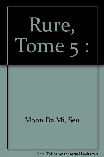 Rure, Tome 5 :