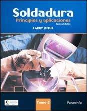 Soldadura / Welding: Principios y aplicaciones / Principles and Applications: 2 por Larry Jeffus