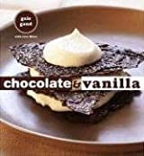 Chocolate & Vanilla by Gale Gand (2006-10-03)