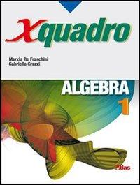 X quadro. Algebra. Per le Scuole superiori: 1