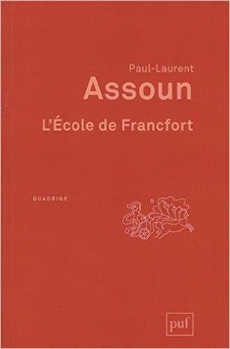 L'Ecole de Francfort par Paul-Laurent Assoun