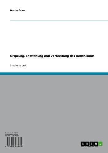 Ursprung, Entstehung und Verbreitung des Buddhismus eBook