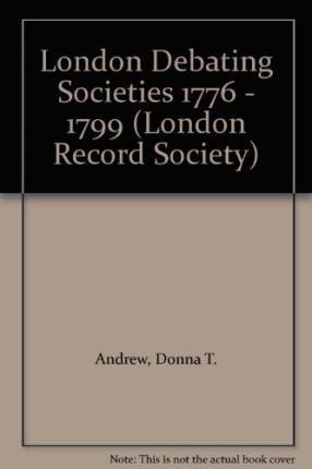 london-debating-societies-1776-1799-london-record-society
