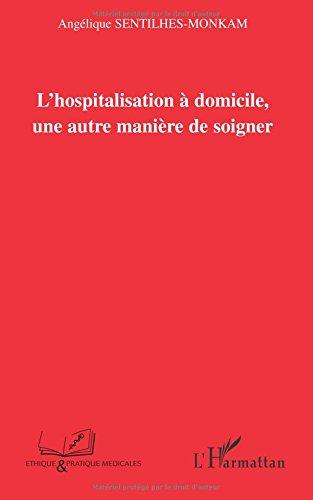 L'hospitalisation à domicile, une autre manière de soigner