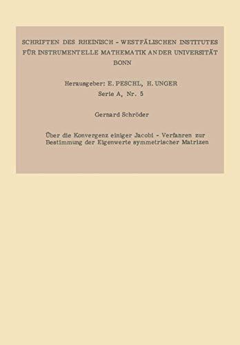 Über die Konvergenz einiger Jacobi-Verfahren zur Bestimmung der Eigenwerte symmetrischer Matrizen (Forschungsberichte des Landes Nordrhein-Westfalen / Fachgruppe Textilforschung) (German Edition)