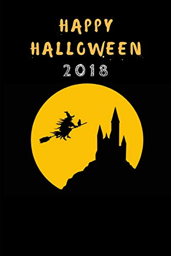 Happy Halloween 2018: Journal Featuring A Cat And A Witch Flying On A Broomstick, Customised Notebook For Kids And Adults