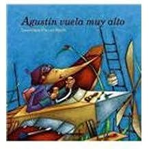 Agustin vuela muy alto/Agustin Flies Real High