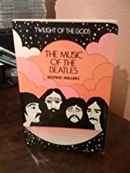 Twilight of the Gods: The Music of the Beatles