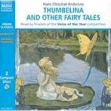 Thumbelina and Other Fairy Tales (Junior Classics) (Naxos Junior Classics)