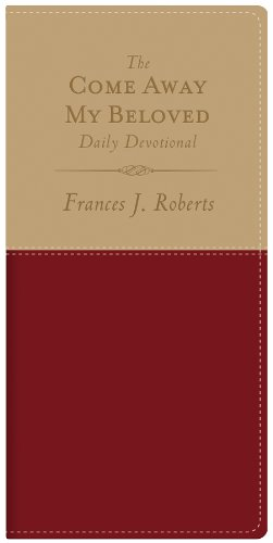 The Come Away My Beloved Daily Devotional