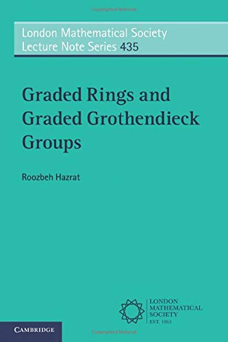 Graded Rings and Graded Grothendieck Groups (London Mathematical Society Lecture Note Series, Band 435)
