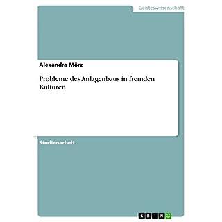 Probleme des Anlagenbaus in fremden Kulturen (German Edition)